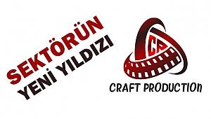 SEKTÖRÜN YENİ YILDIZI CRAFT PRODUCTION