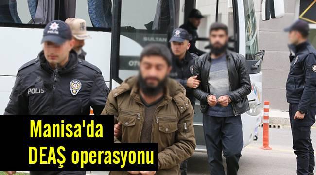 Manisa'da DEAŞ operasyonu