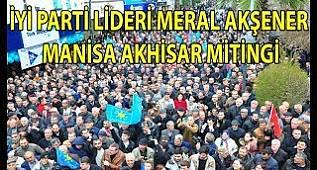İYİ Parti | Meral Akşener Manisa Akhisar Mitingi 15 Mart 2019